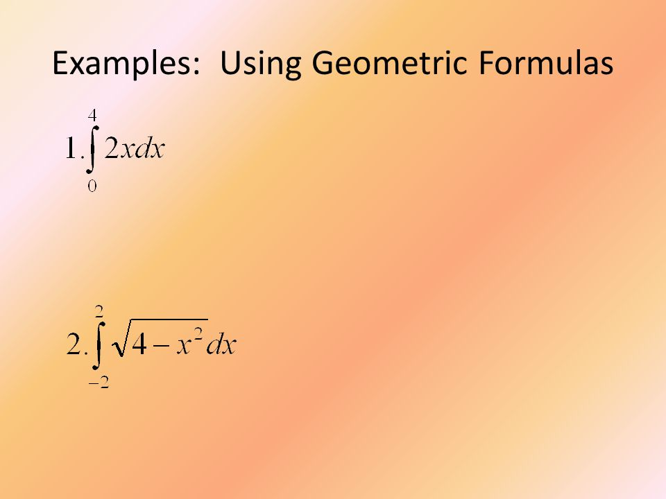 Examples: Using Geometric Formulas