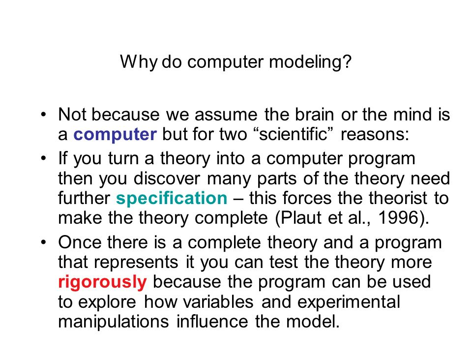 Why do computer modeling