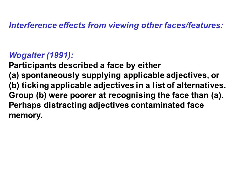 Interference effects from viewing other faces/features: