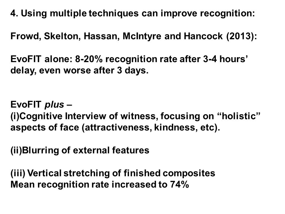 4. Using multiple techniques can improve recognition: