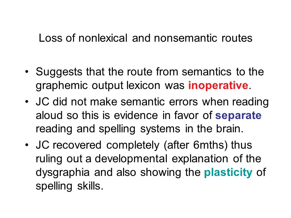 Loss of nonlexical and nonsemantic routes
