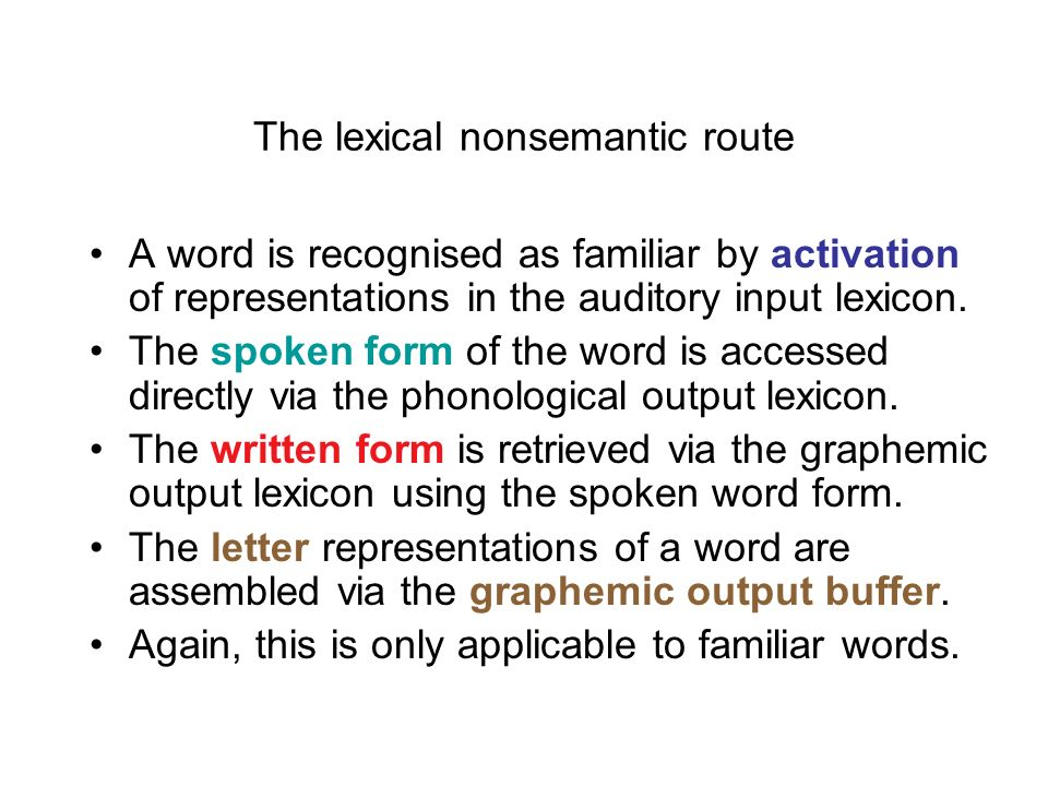 The lexical nonsemantic route