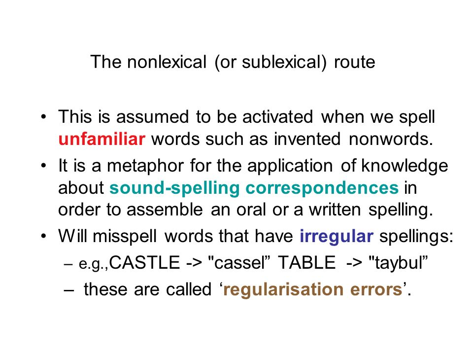 The nonlexical (or sublexical) route