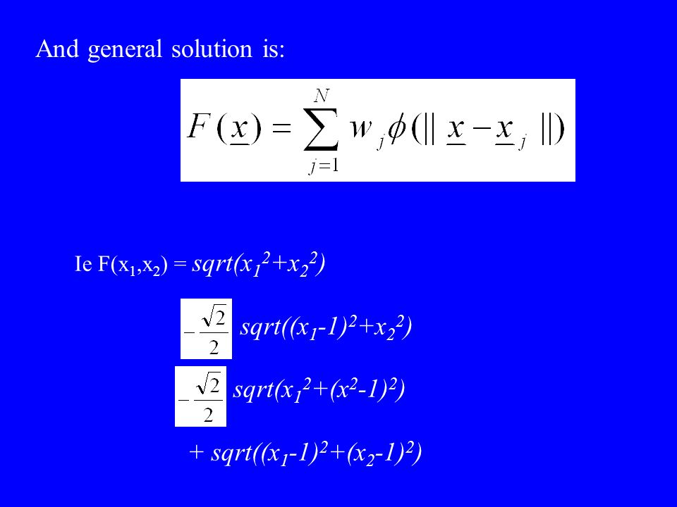 And general solution is: