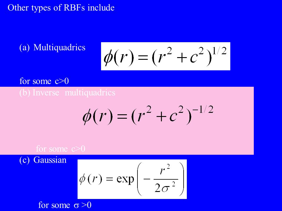 Other types of RBFs include