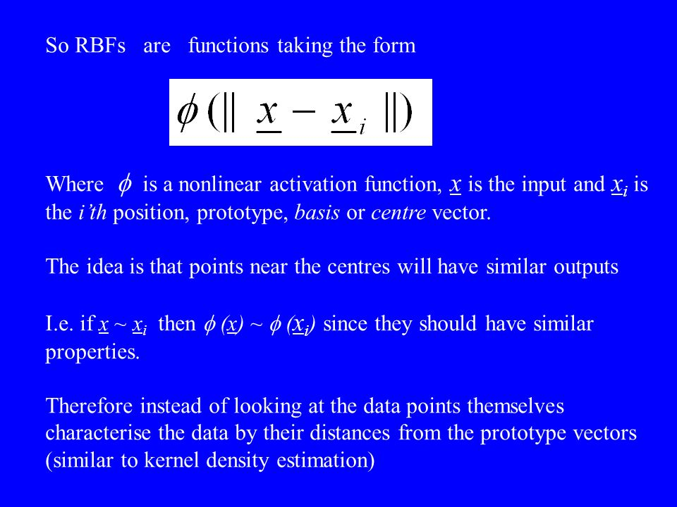 So RBFs are functions taking the form