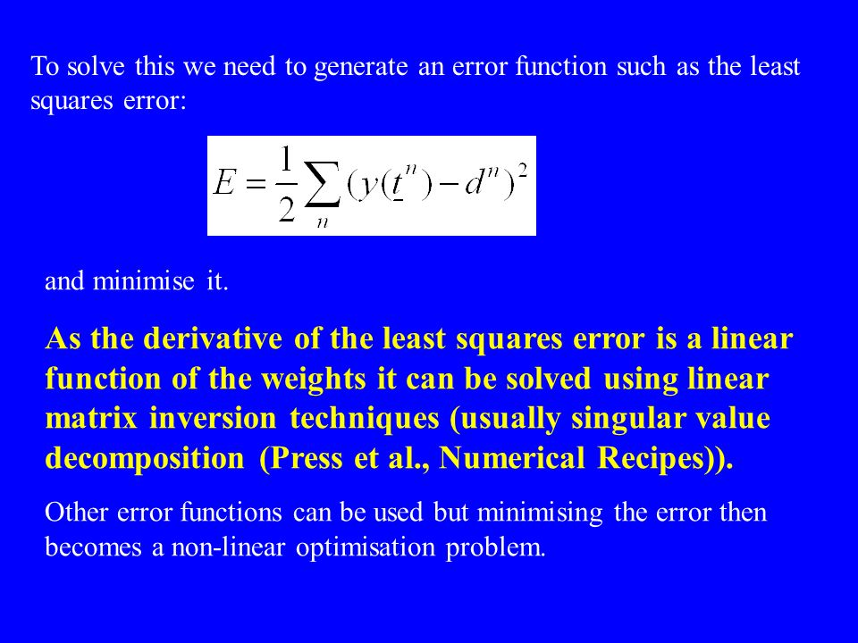 To solve this we need to generate an error function such as the least squares error: