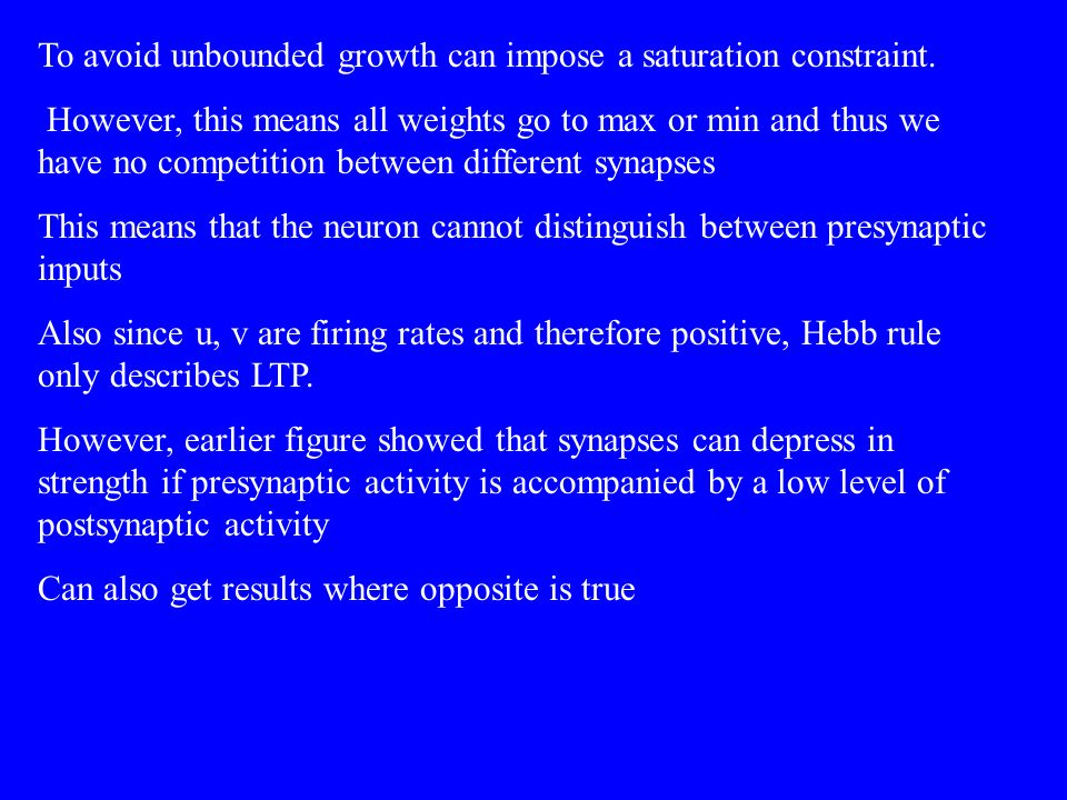 To avoid unbounded growth can impose a saturation constraint.