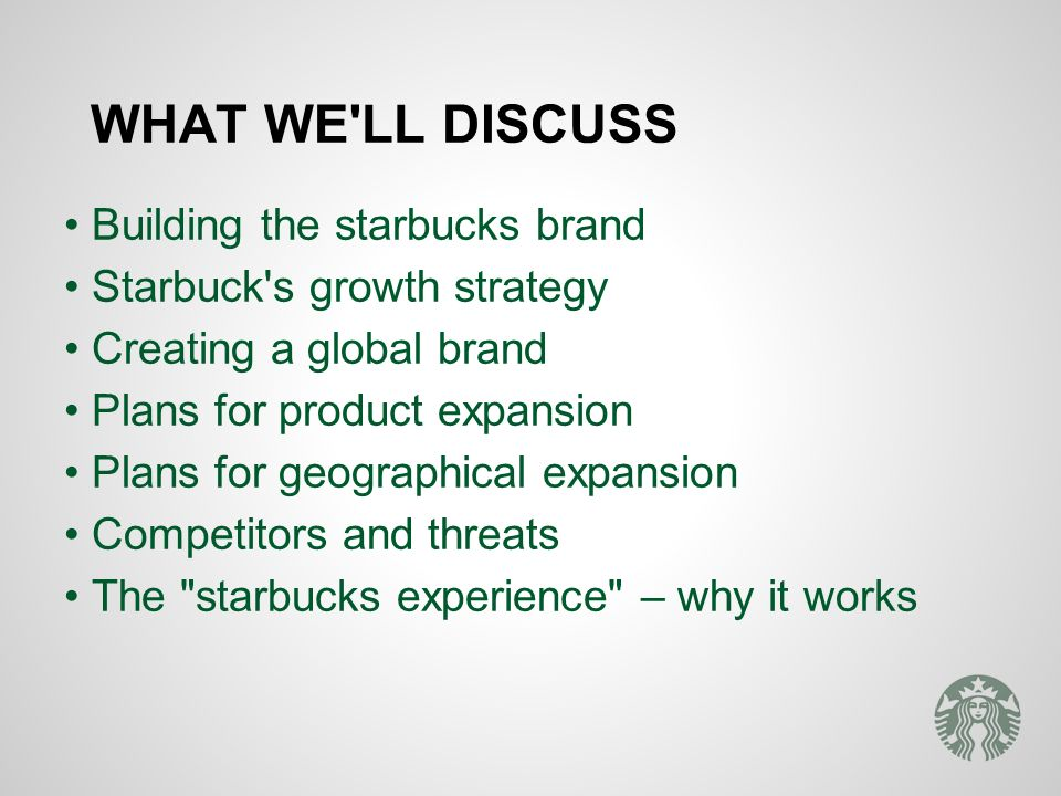 managing a high growth brand ppt video online  what we ll discuss • building the starbucks brand