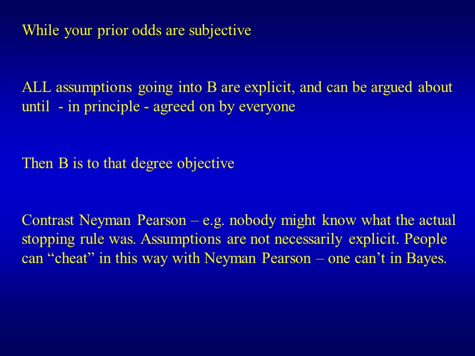 While your prior odds are subjective