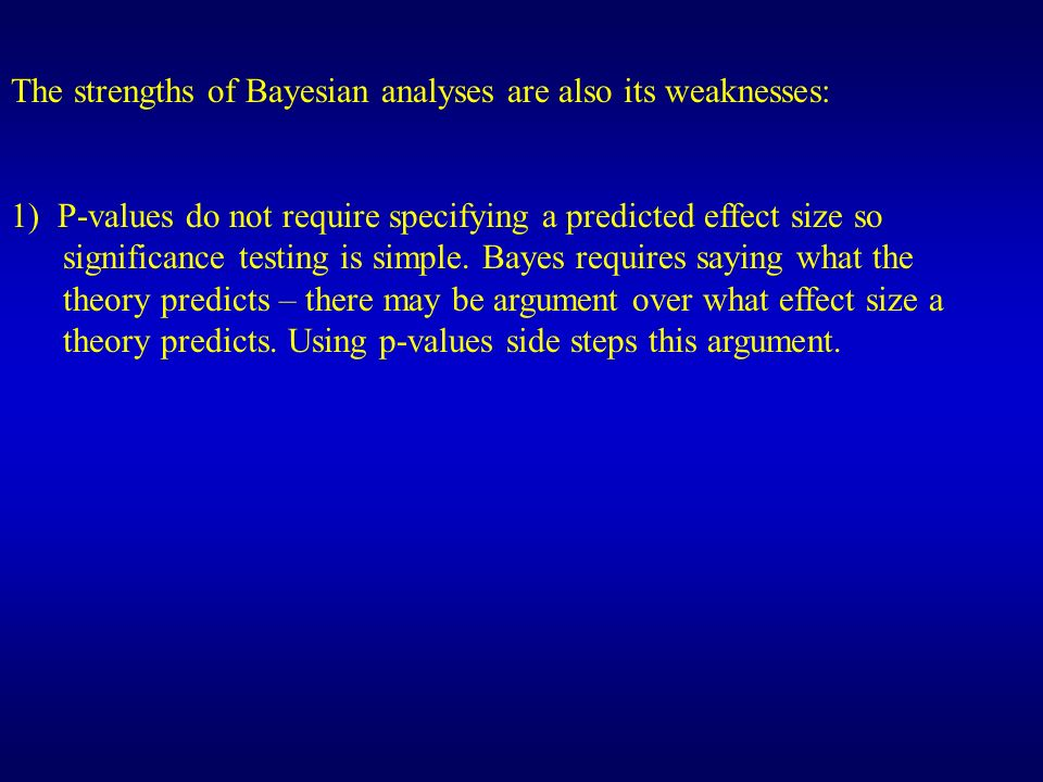 The strengths of Bayesian analyses are also its weaknesses:
