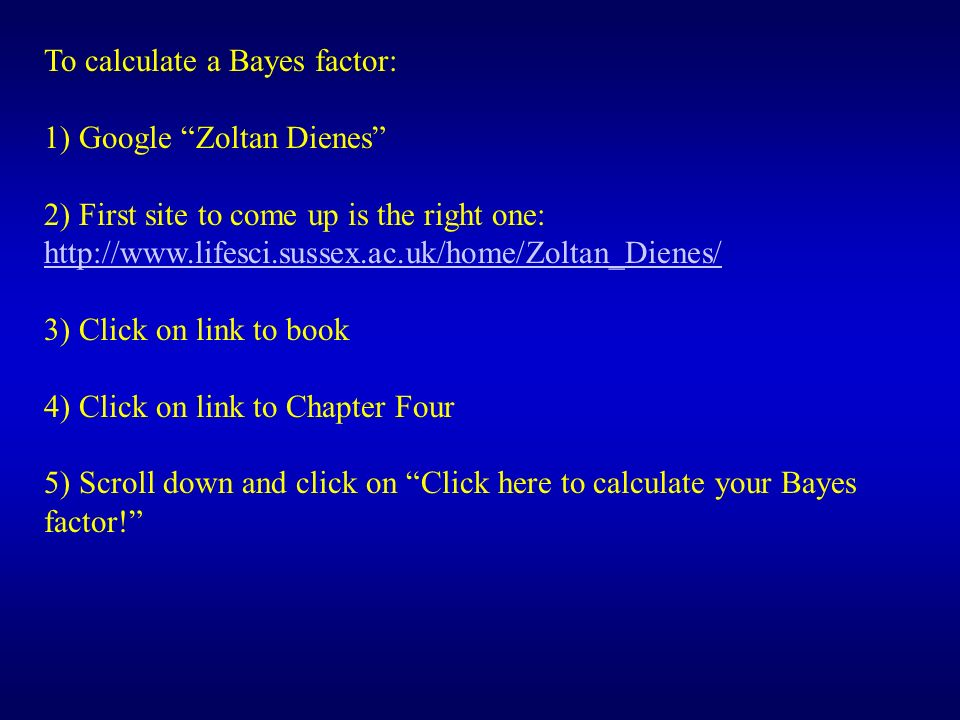 To calculate a Bayes factor: