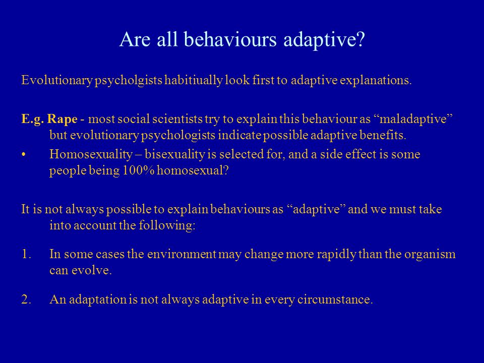 Are all behaviours adaptive