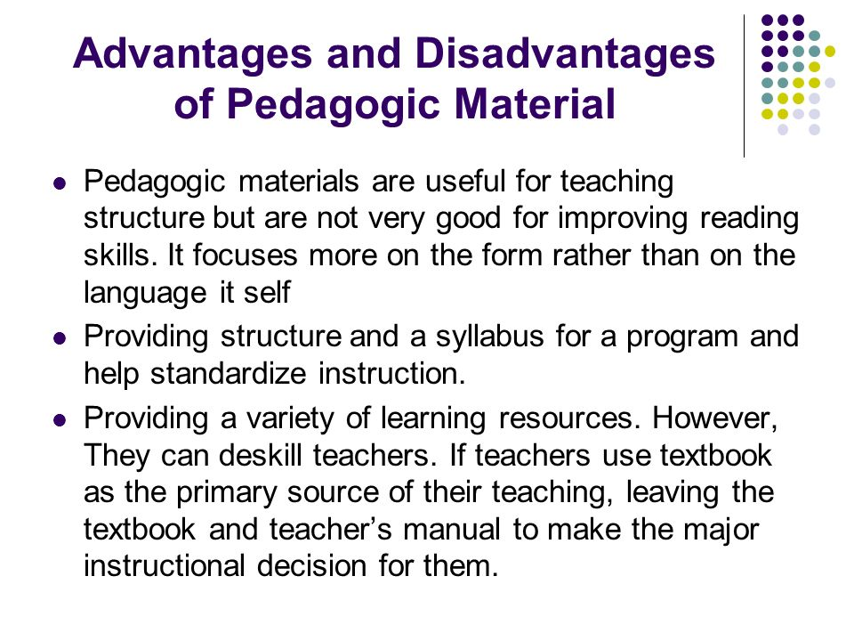advantages and disadvantages of teaching students in their primary language In this paper i discuss some advantages and disadvantages of incorporating corpus-data instruction into language classrooms language learners and teachers a window into real native language usage often as possible, and american students to help english learners with their unmistakable feel for grammatical.
