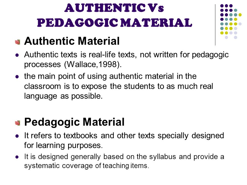 using authentic material for adult learners Writing in the home not only benefits adult students but also the children use authentic materials and activities, rather than materials and activities.