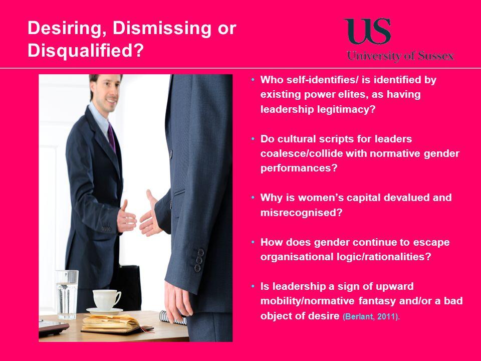 Desiring, Dismissing or Disqualified