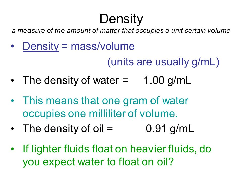 Density a measure of the amount of matter that occupies a unit certain volume