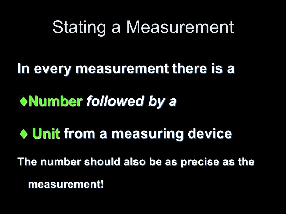Stating a Measurement In every measurement there is a