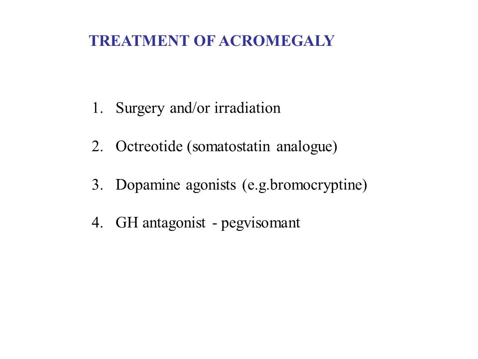 TREATMENT OF ACROMEGALY