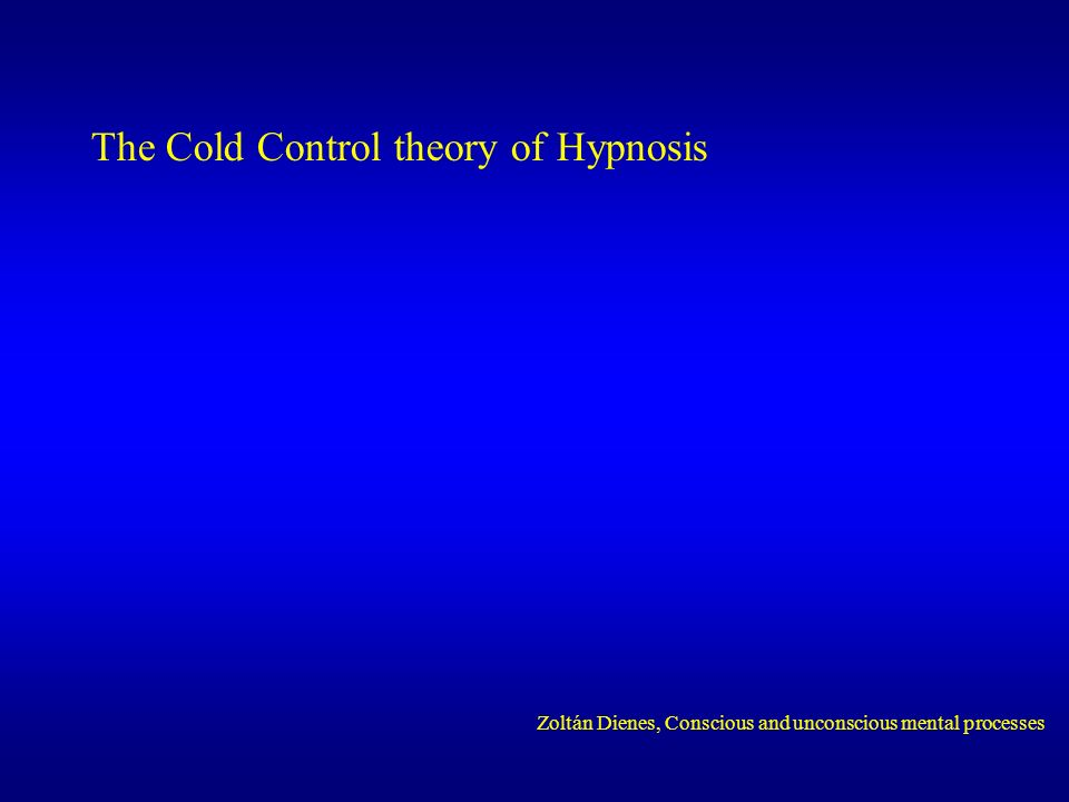 The Cold Control theory of Hypnosis