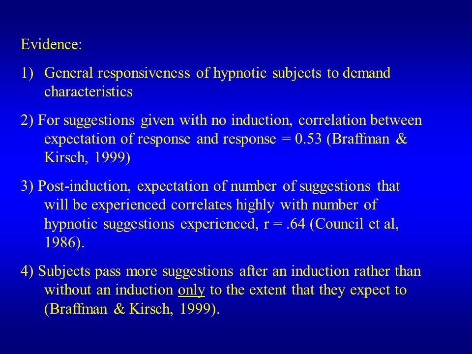 Evidence: General responsiveness of hypnotic subjects to demand characteristics.