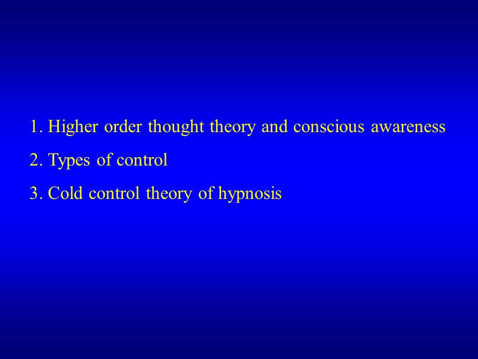 1. Higher order thought theory and conscious awareness