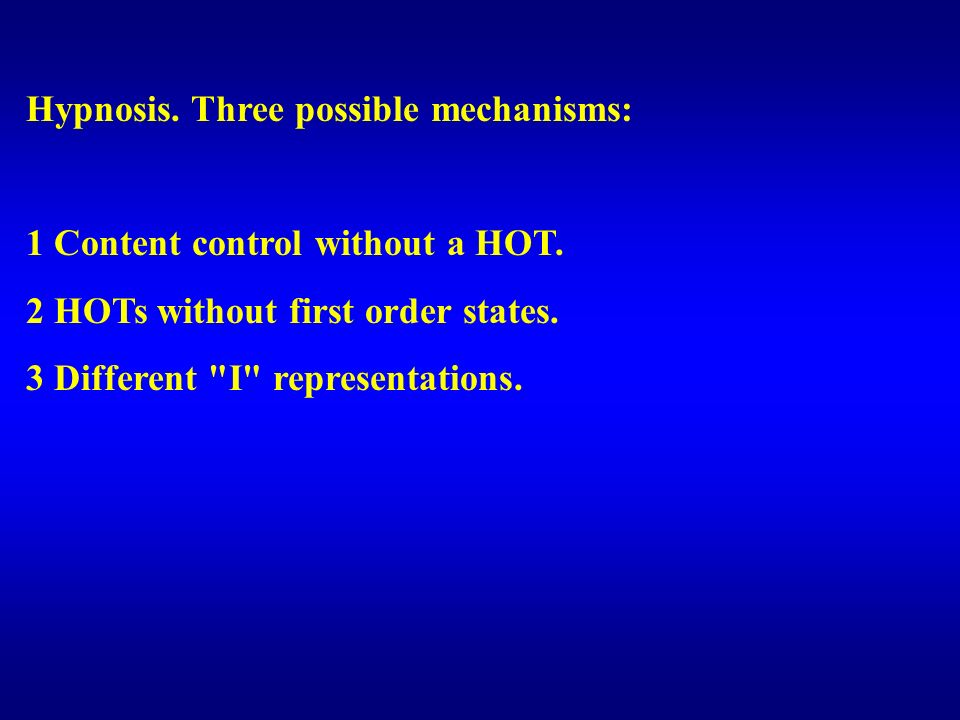 Hypnosis. Three possible mechanisms: