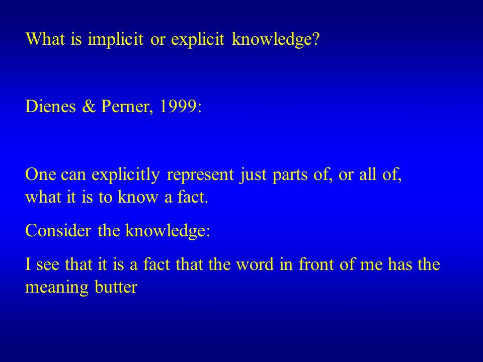 What is implicit or explicit knowledge
