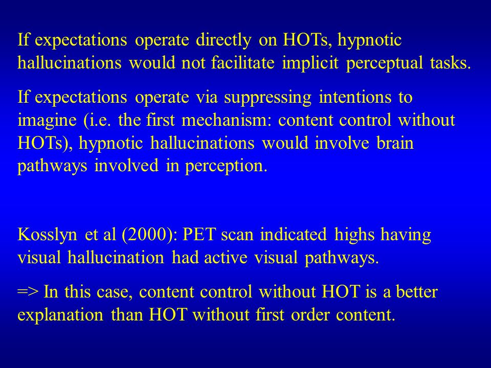 If expectations operate directly on HOTs, hypnotic hallucinations would not facilitate implicit perceptual tasks.