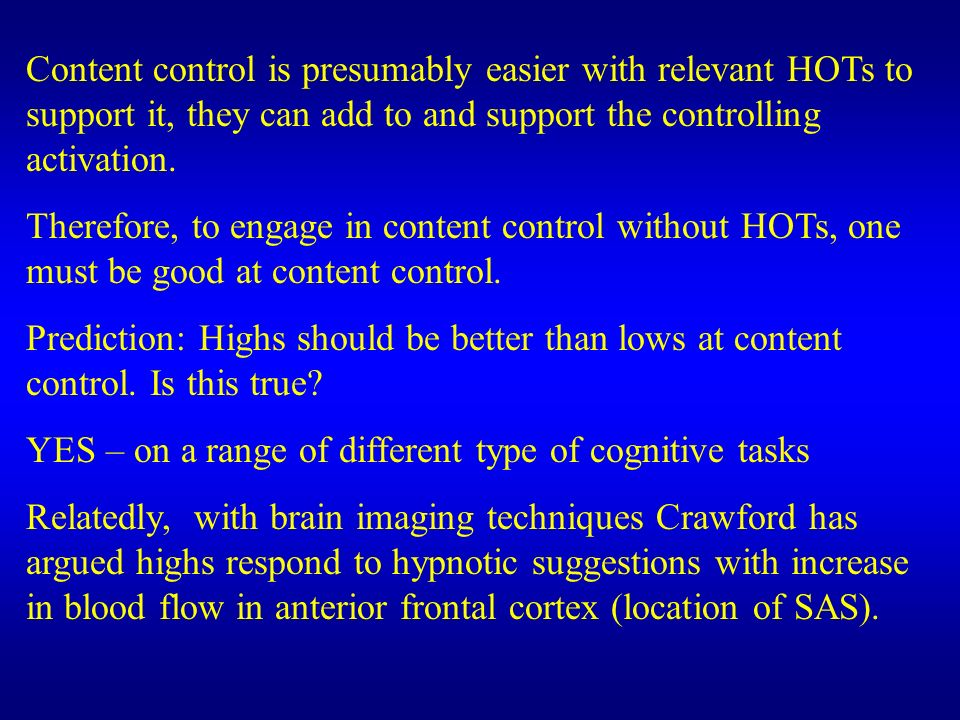 Content control is presumably easier with relevant HOTs to support it, they can add to and support the controlling activation.