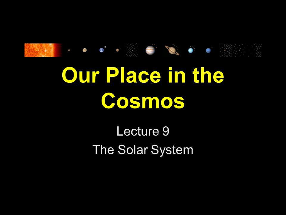 Lecture 9 The Solar System