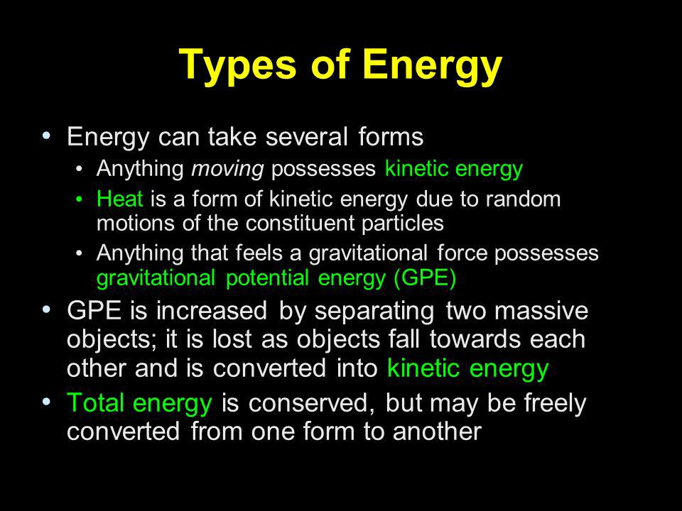Types of Energy Energy can take several forms