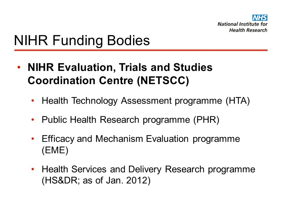 NIHR Funding Bodies NIHR Evaluation, Trials and Studies Coordination Centre (NETSCC) Health Technology Assessment programme (HTA)