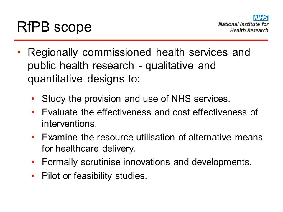 RfPB scope Regionally commissioned health services and public health research - qualitative and quantitative designs to: