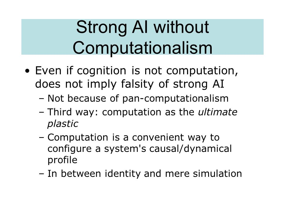 Strong AI without Computationalism