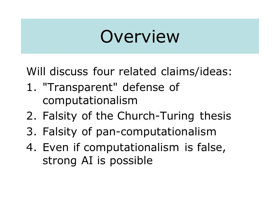 Overview Will discuss four related claims/ideas: