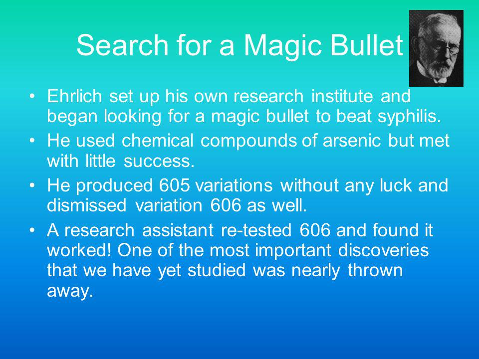 Search for a Magic Bullet