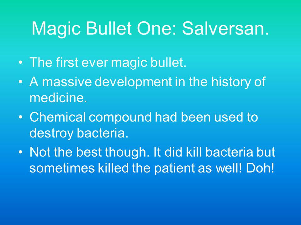 Magic Bullet One: Salversan.