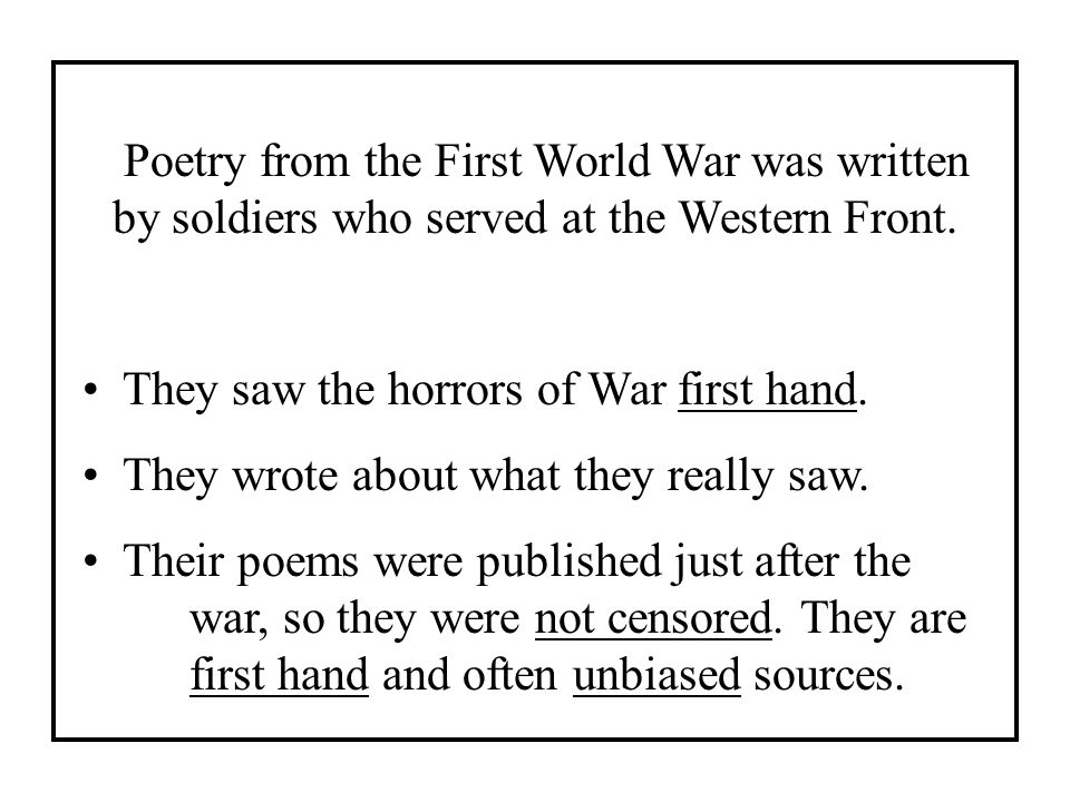 Poetry from the First World War was written by soldiers who served at the Western Front.