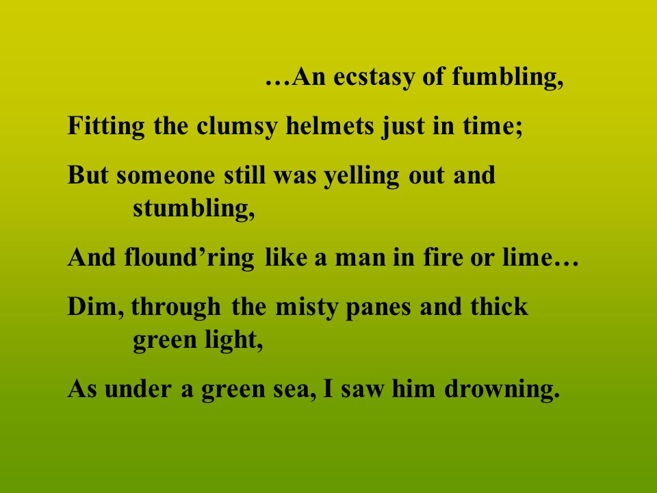 …An ecstasy of fumbling,