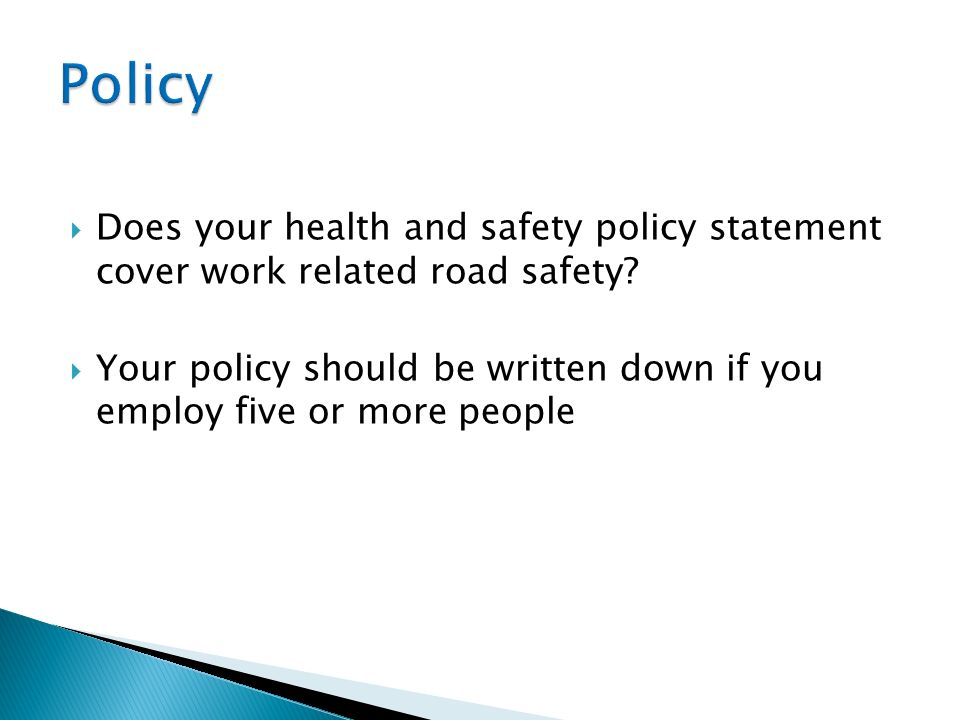 Policy Does your health and safety policy statement cover work related road safety
