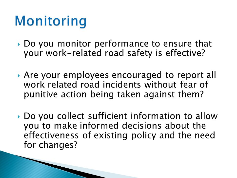 Monitoring Do you monitor performance to ensure that your work-related road safety is effective