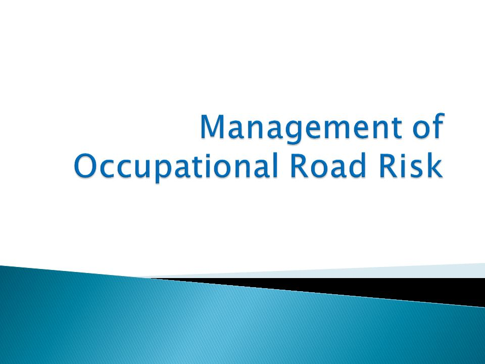 Management of Occupational Road Risk
