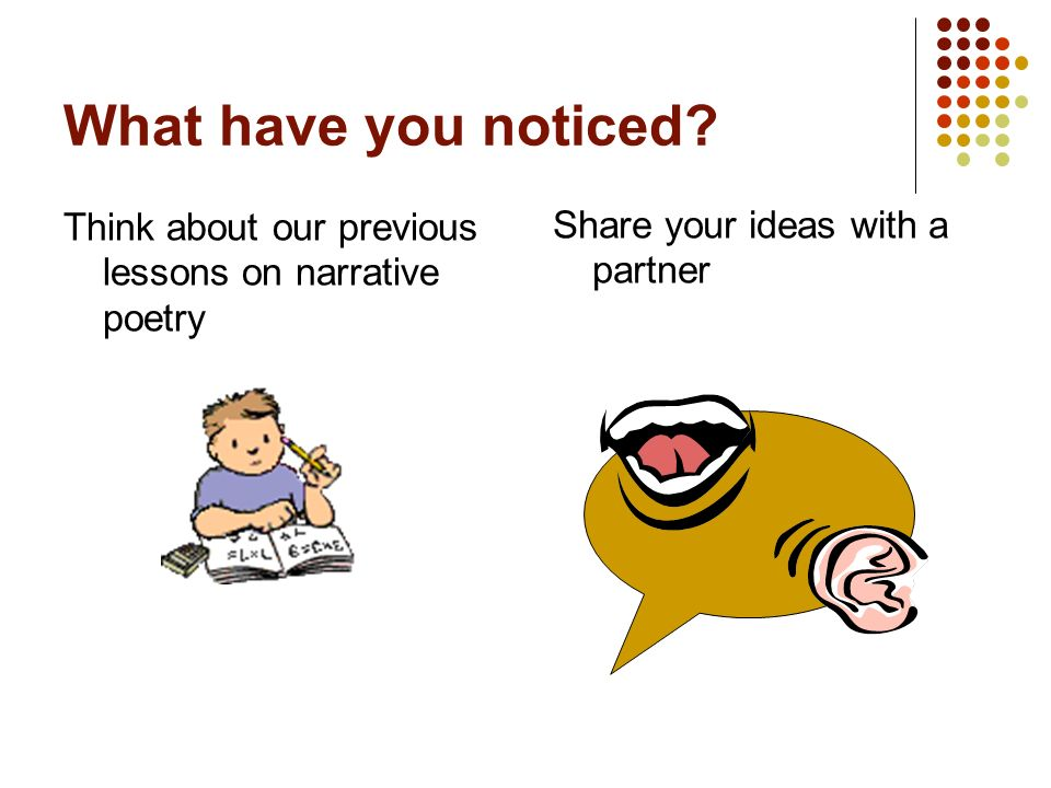 What have you noticed. Think about our previous lessons on narrative poetry.