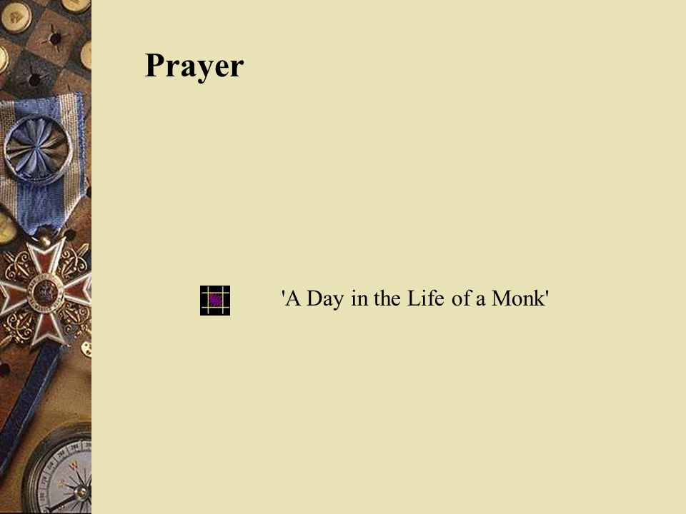 Prayer A Day in the Life of a Monk