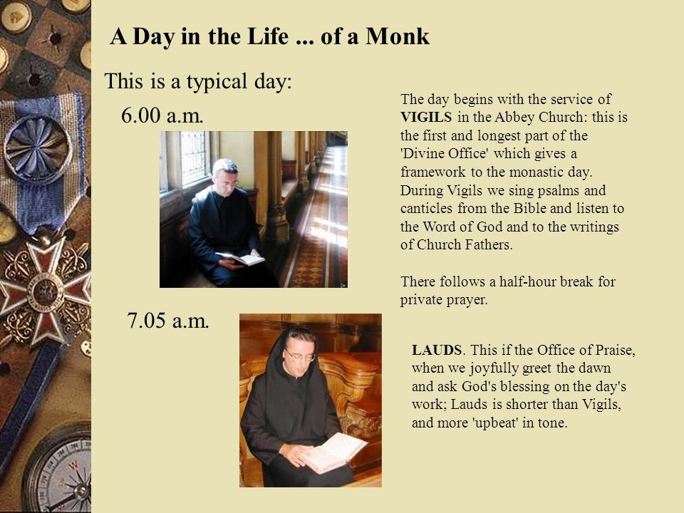 A Day in the Life ... of a Monk