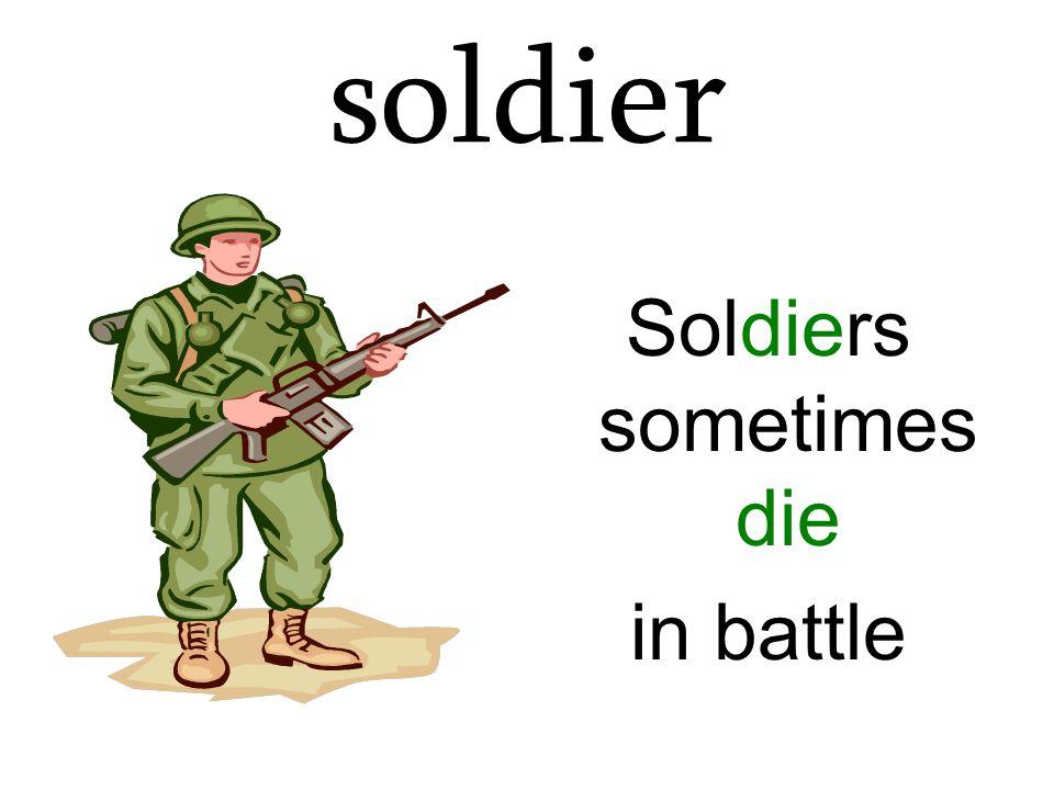 Soldiers sometimes die