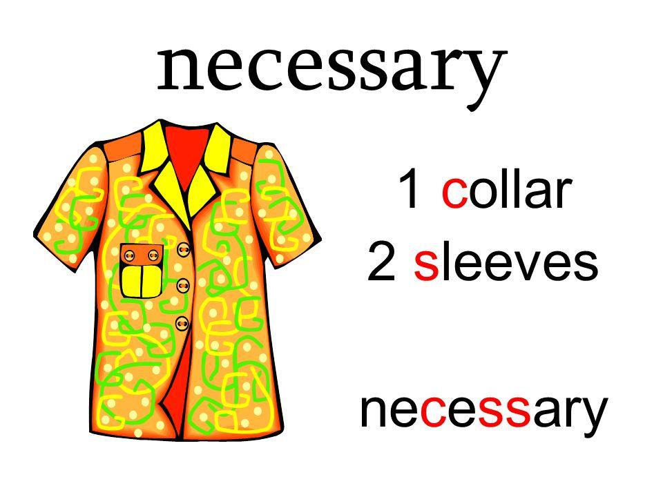 necessary 1 collar 2 sleeves necessary