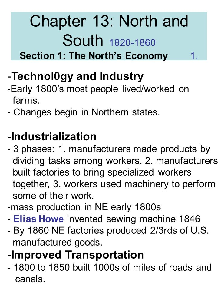 Chapter 13: North and South Section 1: The North's Economy 1.