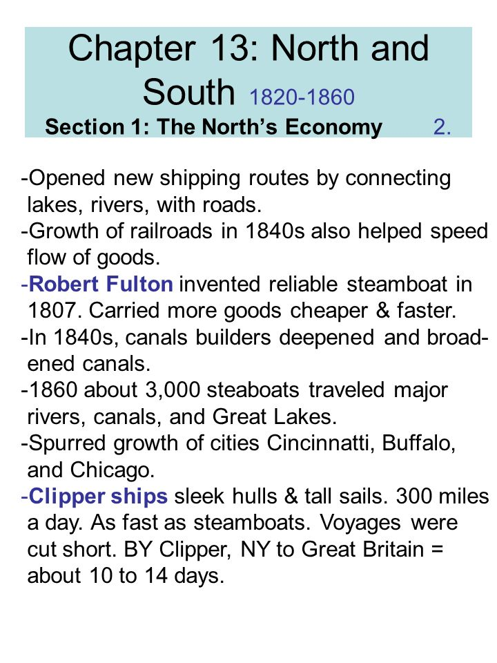 Chapter 13: North and South Section 1: The North's Economy 2.
